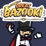 The Great Bazooki