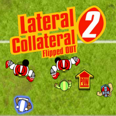 Lateral Collateral 2: Flipped Out