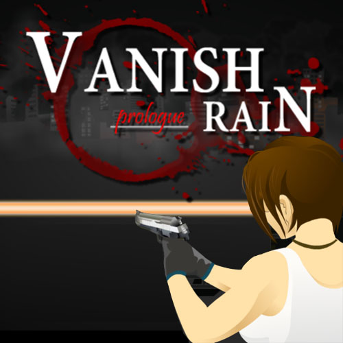 Vanish Rain: Prologue