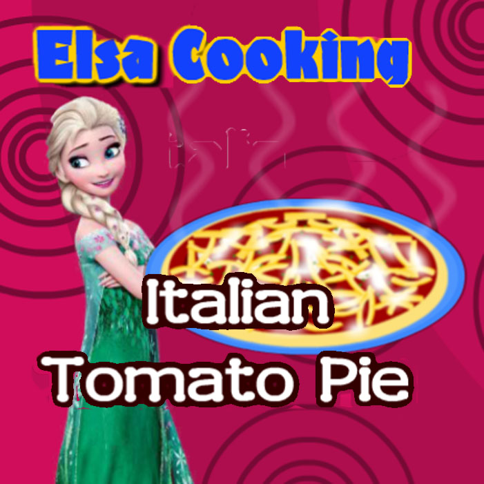 Elsa Cooking Italian Tomato Pie