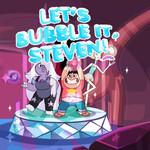 Let's Bubble It, Steven