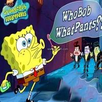 Spongebob Squarepants: Who Bob What Pants?