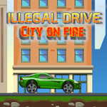 Illegal Drive City On Fire