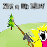 Sniper For Hire: Trollday