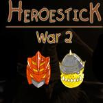Heroestick War 2