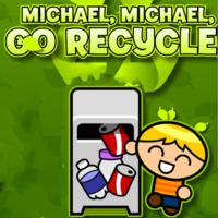 Michael, Michael, Go Recycle