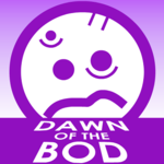 Dawn OF The Bod