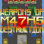 Weapons Of M47H5 Destruction